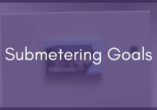 Submetering Specification Part 1: Understanding Your Goals