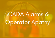 Smart SCADA Alarm Management Part 1: Alarms are Only for Actionable Conditions