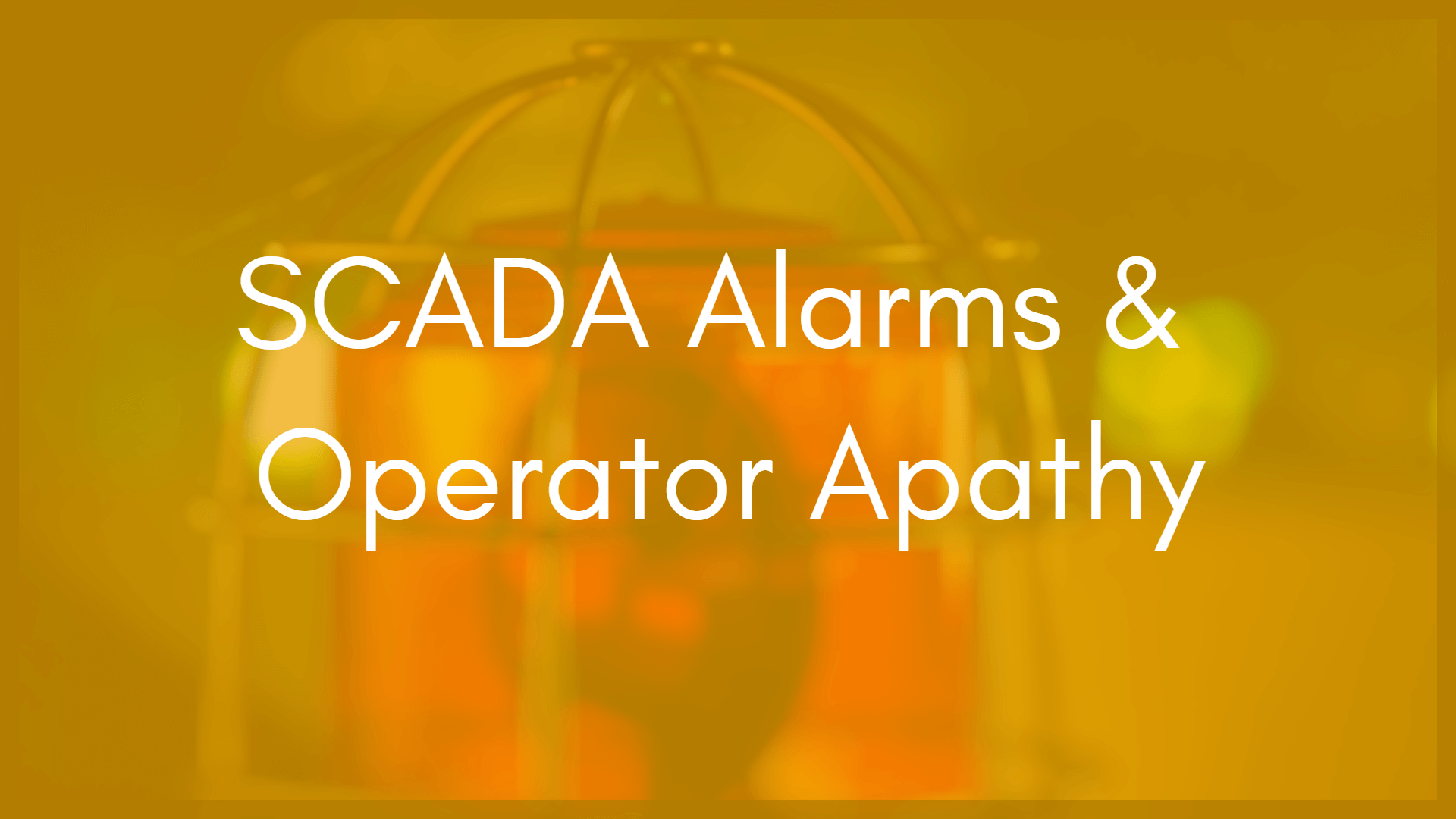 Smart Scada Alarm Management Part 1 Alarms Vs Events Door Opening Alert Circuit