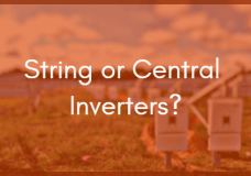 Which Solar Power Inverter is Better? String or Central?