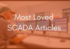 Top 7 Most Popular SCADA Blog Articles