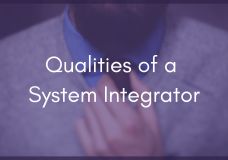3 Great Qualities Every Control System Integrator Should Have