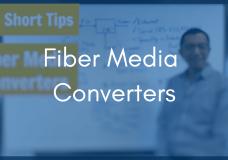 Specifying a Fiber Media Converter