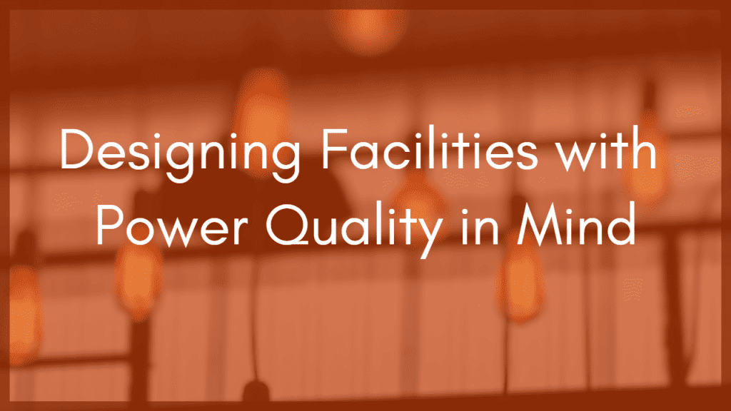 Mitigating Power Quality Issues in Industrial Facilities