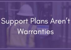 Support Plans Aren't Warranties, and Go Beyond Software Maintenance